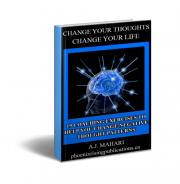 Change Your Life - Change Your Thoughts Ebook by A.J. Mahari